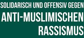 Wer die Bedeutung von antimuslimischem Rassismus nicht erkennt, wird auch die falschen Konsequenzen ziehen!